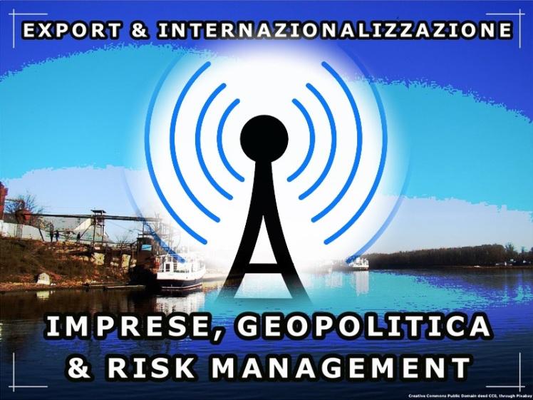 Export e Internazionalizzazione – Imprese, Geopolitica e Risk Management
